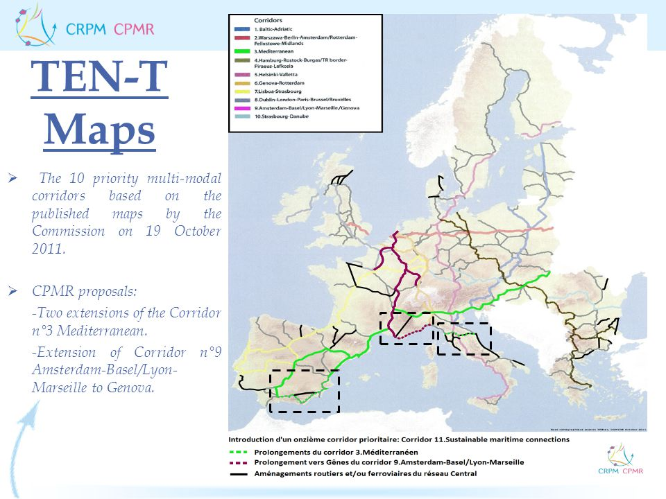 TEN-T Maps  The 10 priority multi-modal corridors based on the published maps by the Commission on 19 October 2011.