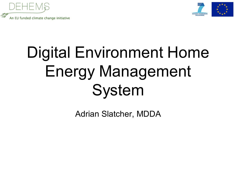 Digital Environment Home Energy Management System Adrian Slatcher, MDDA