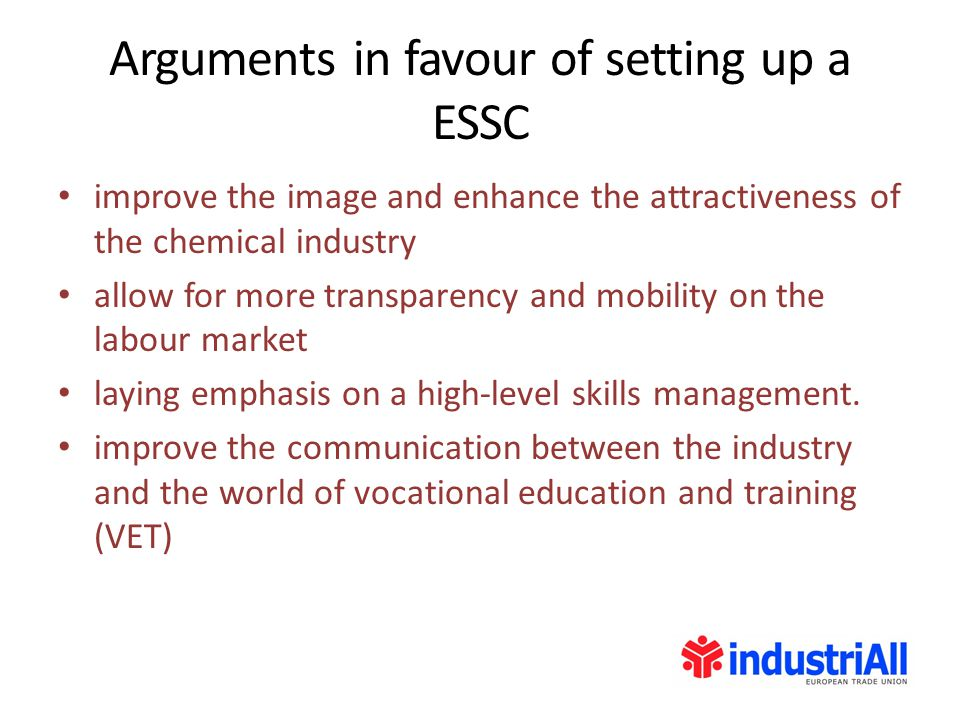 Arguments in favour of setting up a ESSC improve the image and enhance the attractiveness of the chemical industry allow for more transparency and mobility on the labour market laying emphasis on a high-level skills management.