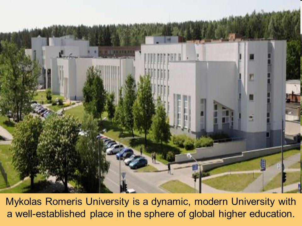 Mykolas Romeris University is a dynamic, modern University with a well-established place in the sphere of global higher education.