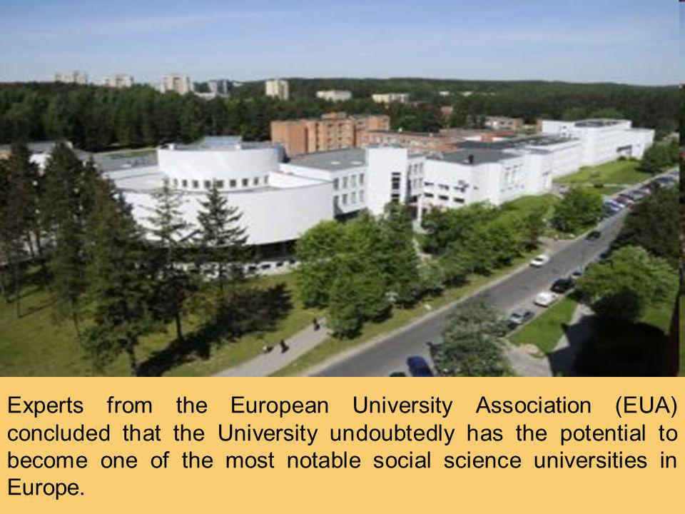 Experts from the European University Association (EUA) concluded that the University undoubtedly has the potential to become one of the most notable social science universities in Europe.