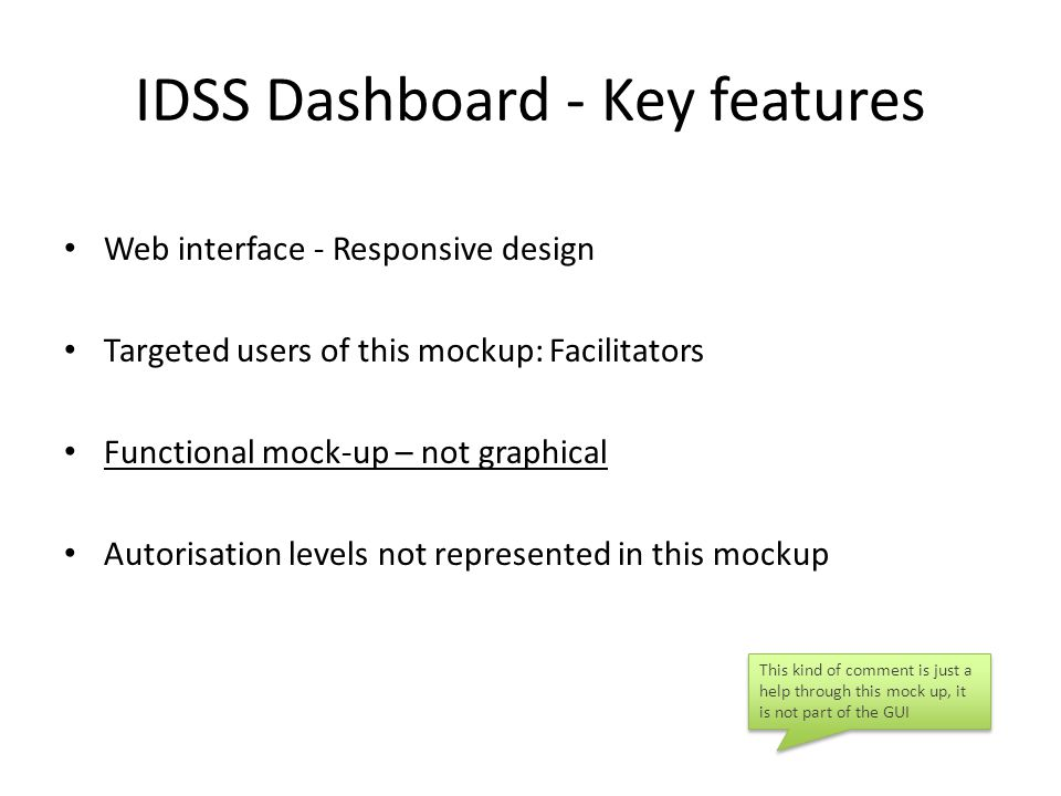 IDSS Dashboard - Key features Web interface - Responsive design Targeted users of this mockup: Facilitators Functional mock-up – not graphical Autoris