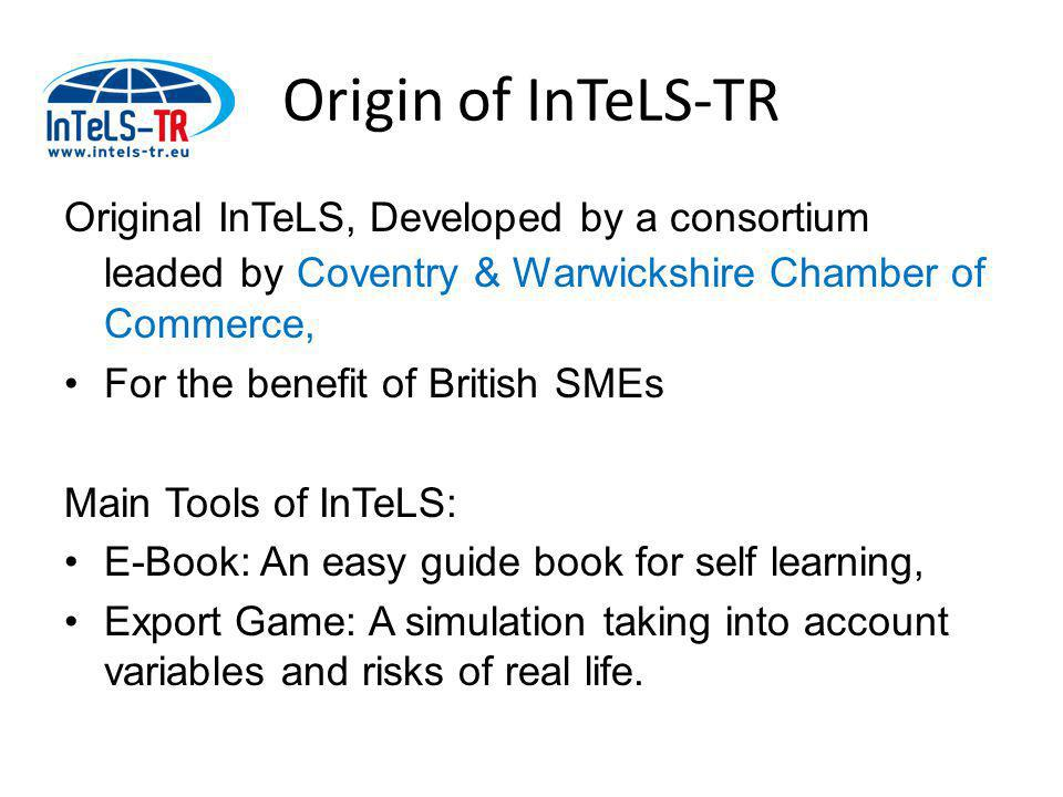 Transfer Decision In 2010, InTeLS was found suitable to transfer and adopt to Turkey, We did so, under an innovation transfer agreement with Coventry & Warwickshire Chamber of Commerce
