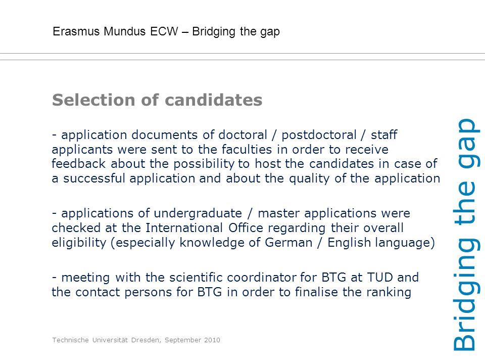 Erasmus Mundus ECW – Bridging the gap Technische Universität Dresden, September 2010 Selection of candidates - application documents of doctoral / pos