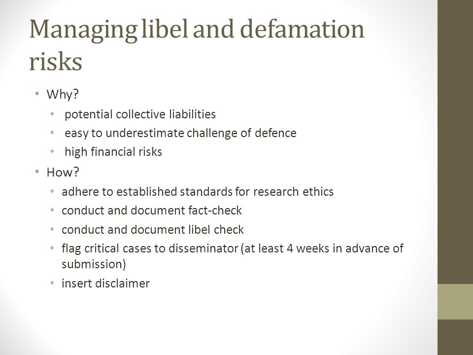 Managing libel and defamation risks Why.