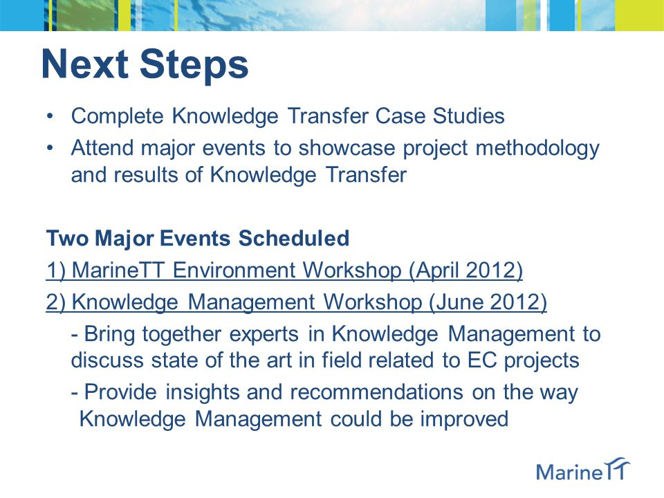 Complete Knowledge Transfer Case Studies Attend major events to showcase project methodology and results of Knowledge Transfer Two Major Events Schedu
