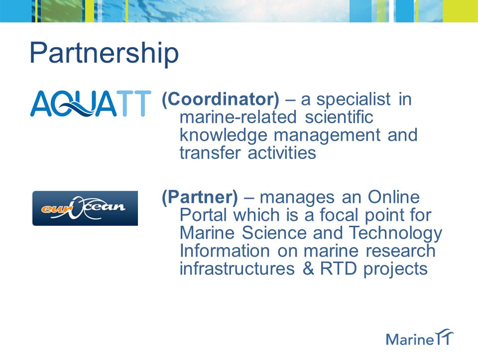 Partnership (Coordinator) – a specialist in marine-related scientific knowledge management and transfer activities (Partner) – manages an Online Porta