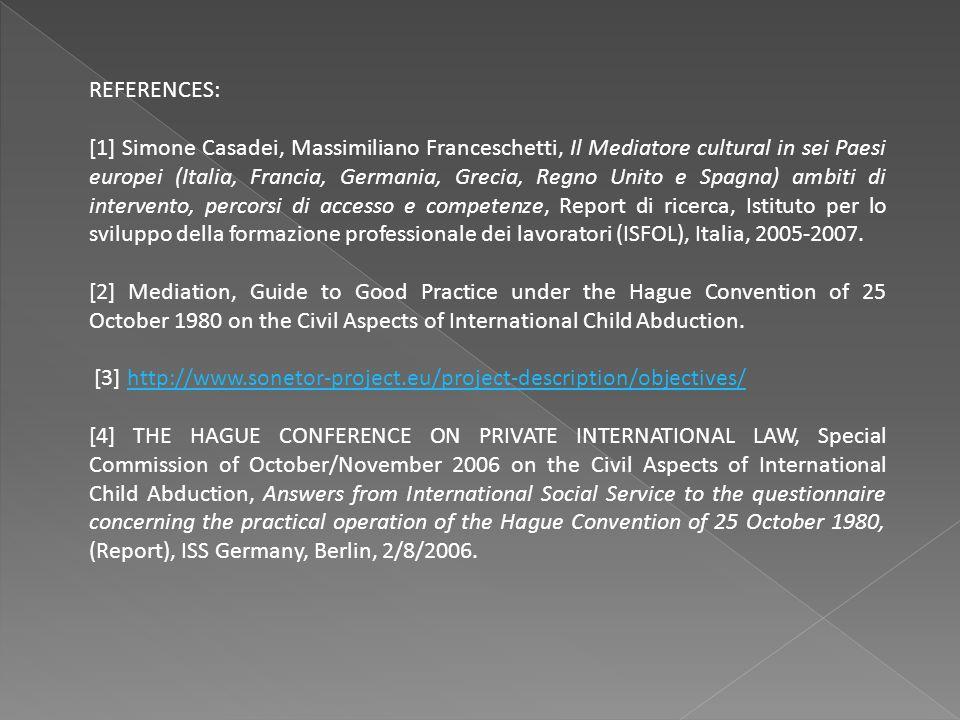 REFERENCES: [1] Simone Casadei, Massimiliano Franceschetti, Il Mediatore cultural in sei Paesi europei (Italia, Francia, Germania, Grecia, Regno Unito