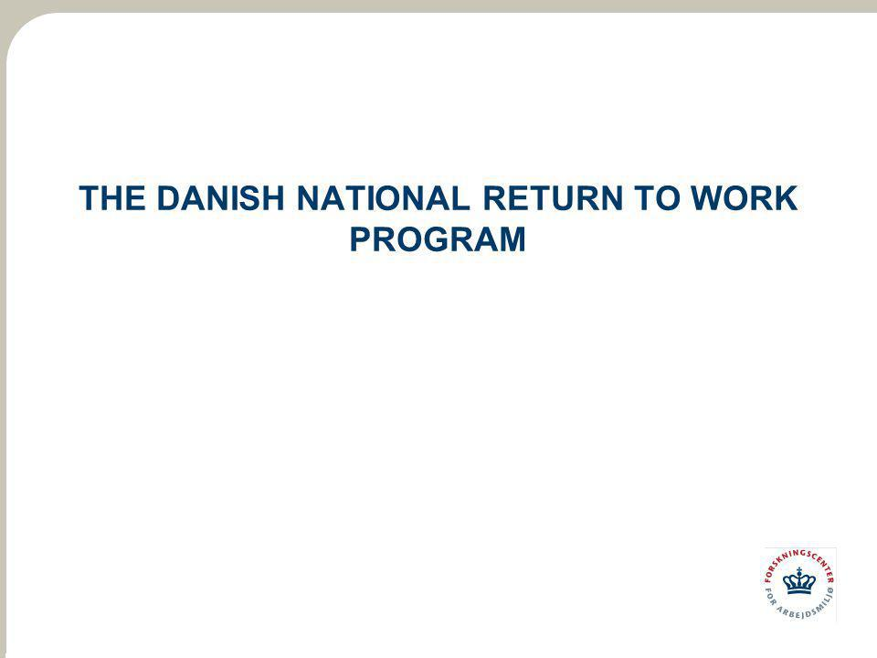 THE DANISH NATIONAL RETURN TO WORK PROGRAM