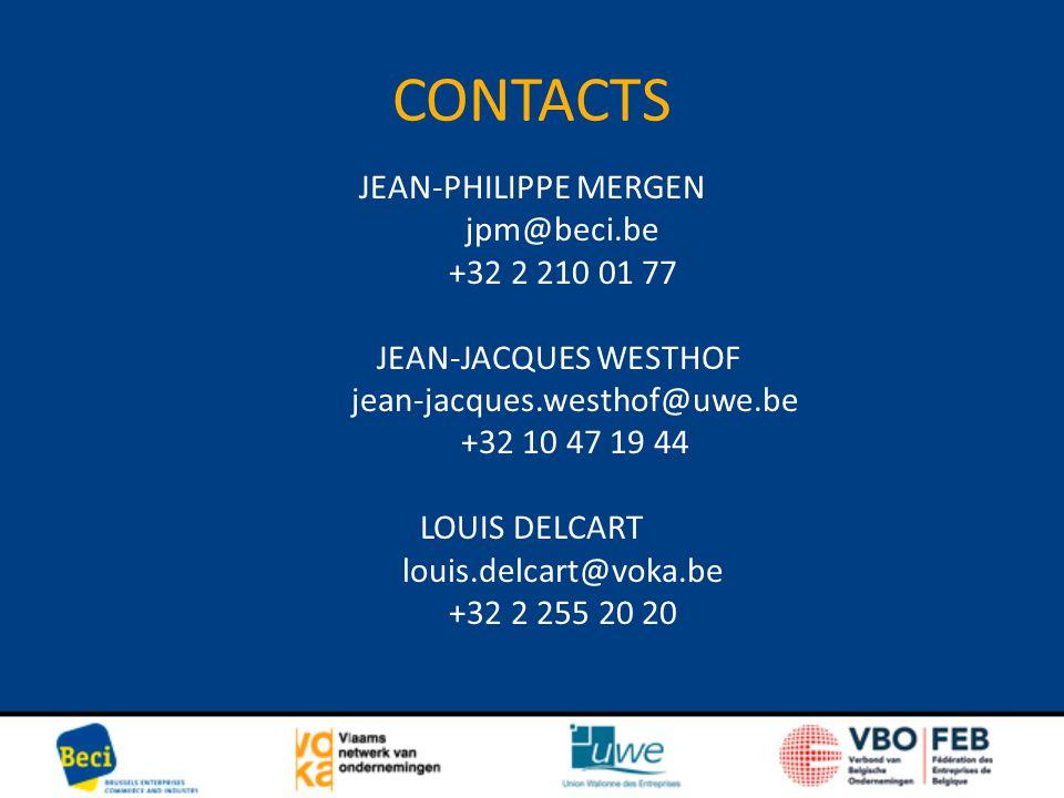 CONTACTS JEAN-PHILIPPE MERGEN jpm@beci.be +32 2 210 01 77 JEAN-JACQUES WESTHOF jean-jacques.westhof@uwe.be +32 10 47 19 44 LOUIS DELCART louis.delcart@voka.be +32 2 255 20 20