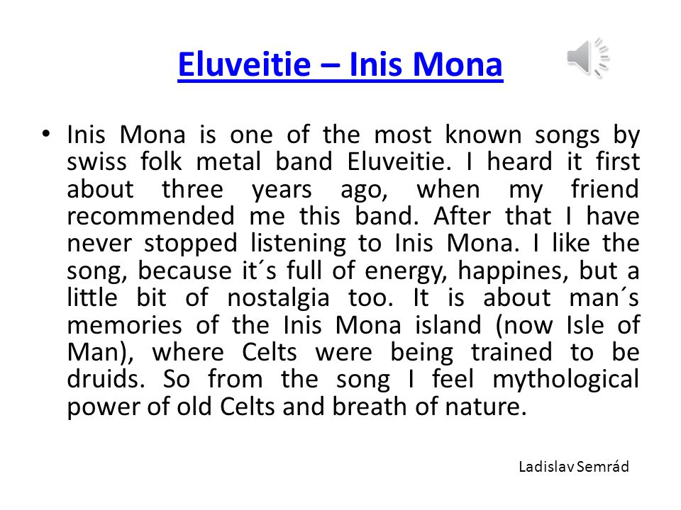 Eluveitie – Inis Mona Inis Mona is one of the most known songs by swiss folk metal band Eluveitie.