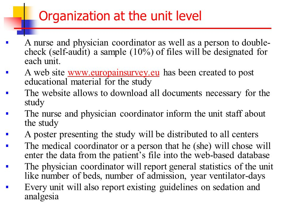 Organization at the unit level  A nurse and physician coordinator as well as a person to double- check (self-audit) a sample (10%) of files will be designated for each unit.