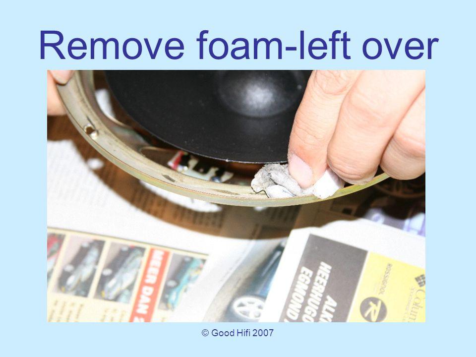 © Good Hifi 2007 Remove foam-left over