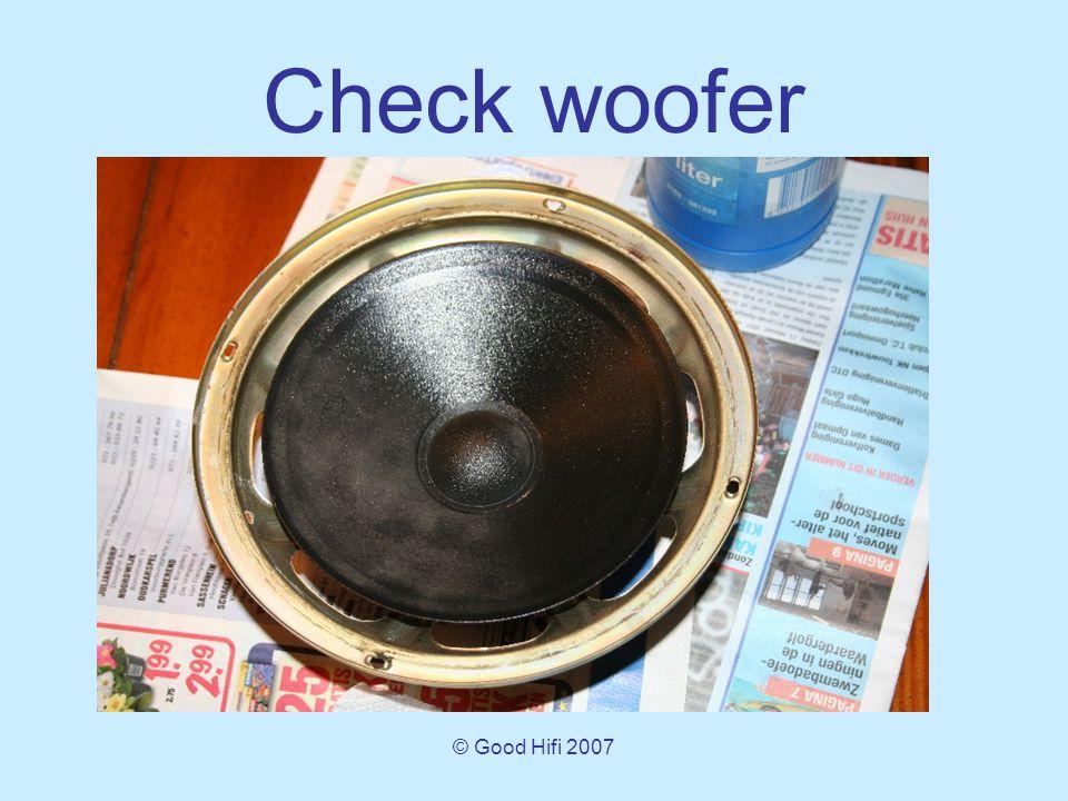 © Good Hifi 2007 Check woofer