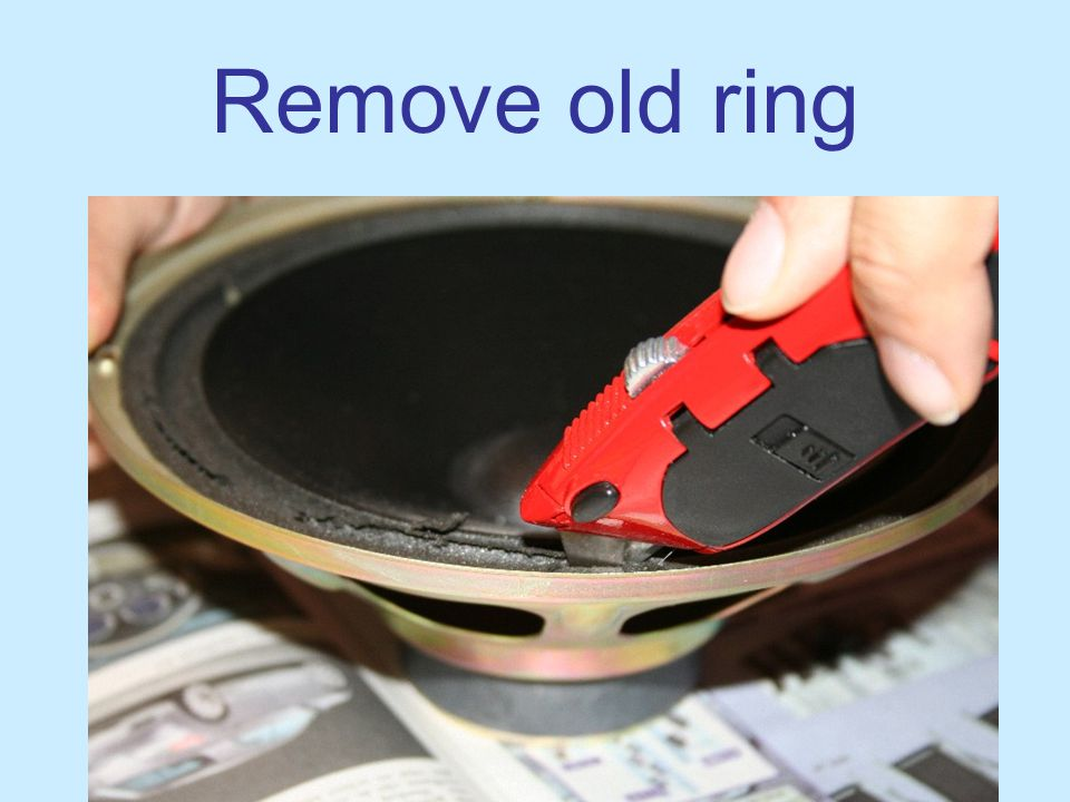 © Good Hifi 2007 Remove old ring Cut the old ring.