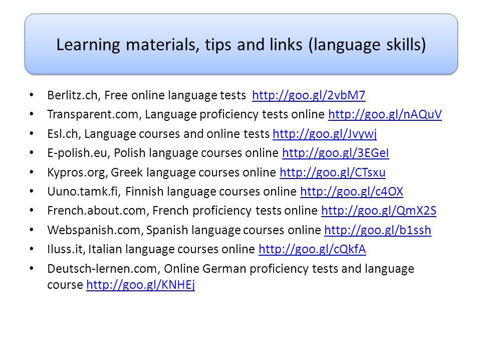 Berlitz.ch, Free online language tests http://goo.gl/2vbM7http://goo.gl/2vbM7 Transparent.com, Language proficiency tests online http://goo.gl/nAQuVht
