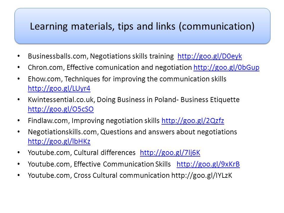 Businessballs.com, Negotiations skills training http://goo.gl/D0eykhttp://goo.gl/D0eyk Chron.com, Effective comunication and negotiation http://goo.gl