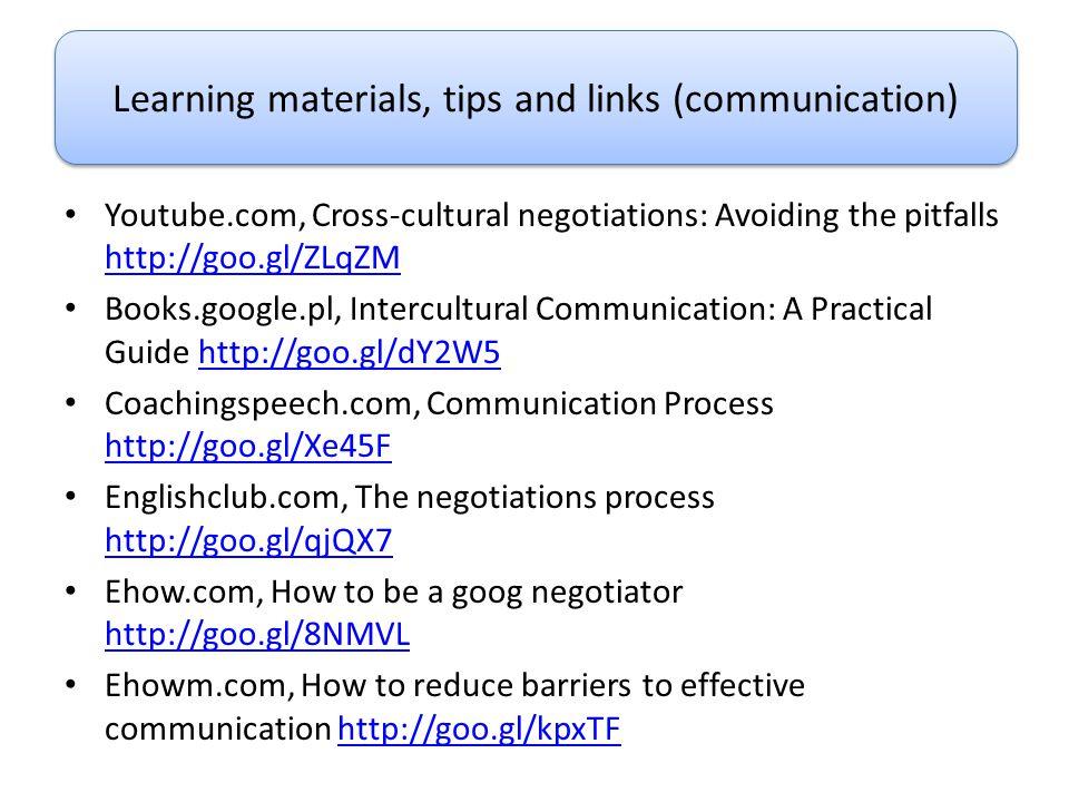 Youtube.com, Cross-cultural negotiations: Avoiding the pitfalls http://goo.gl/ZLqZM http://goo.gl/ZLqZM Books.google.pl, Intercultural Communication: