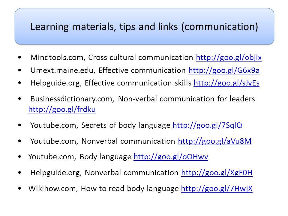 Mindtools.com, Cross cultural communication http://goo.gl/objixhttp://goo.gl/objix Umext.maine.edu, Effective communication http://goo.gl/G6x9ahttp://