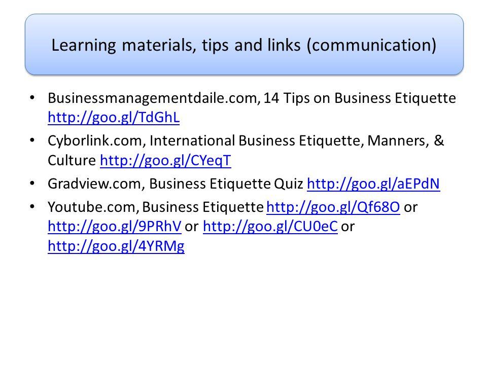 Businessmanagementdaile.com, 14 Tips on Business Etiquette http://goo.gl/TdGhL http://goo.gl/TdGhL Cyborlink.com, International Business Etiquette, Ma