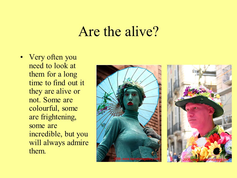 Are the alive.