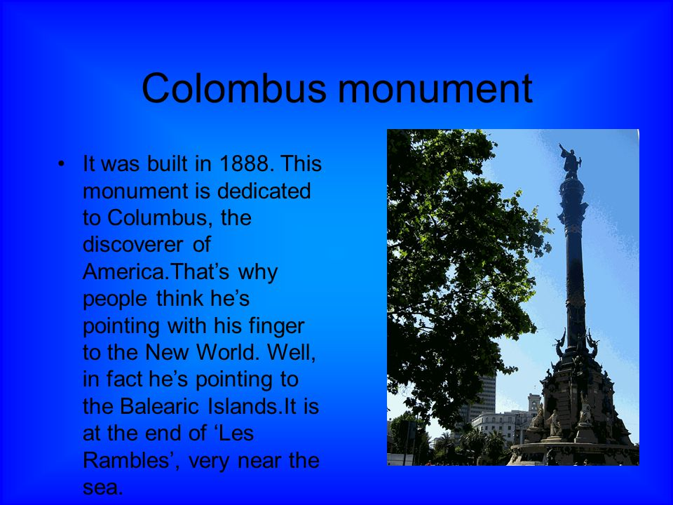 Colombus monument It was built in 1888.