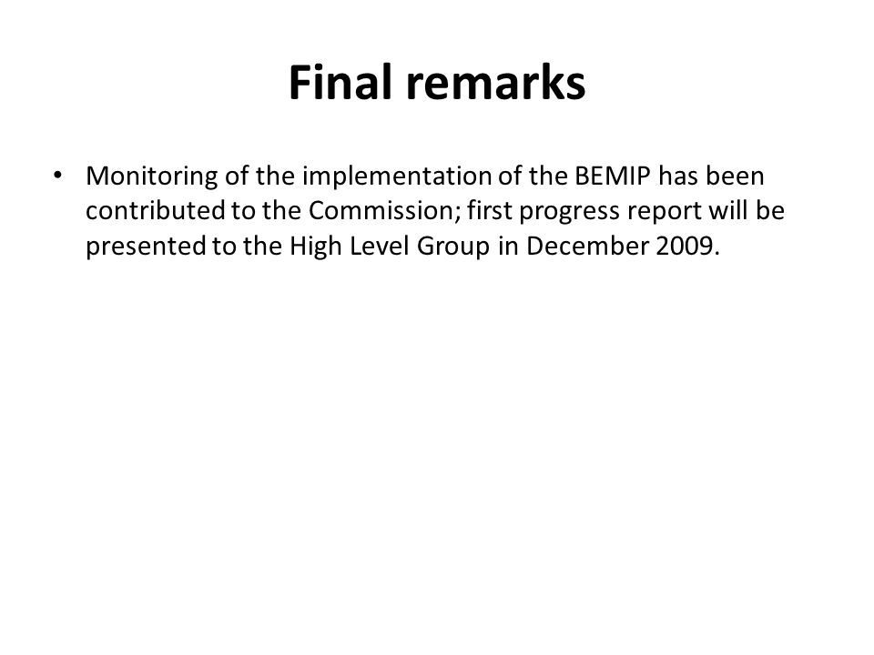 Final remarks Monitoring of the implementation of the BEMIP has been contributed to the Commission; first progress report will be presented to the Hig