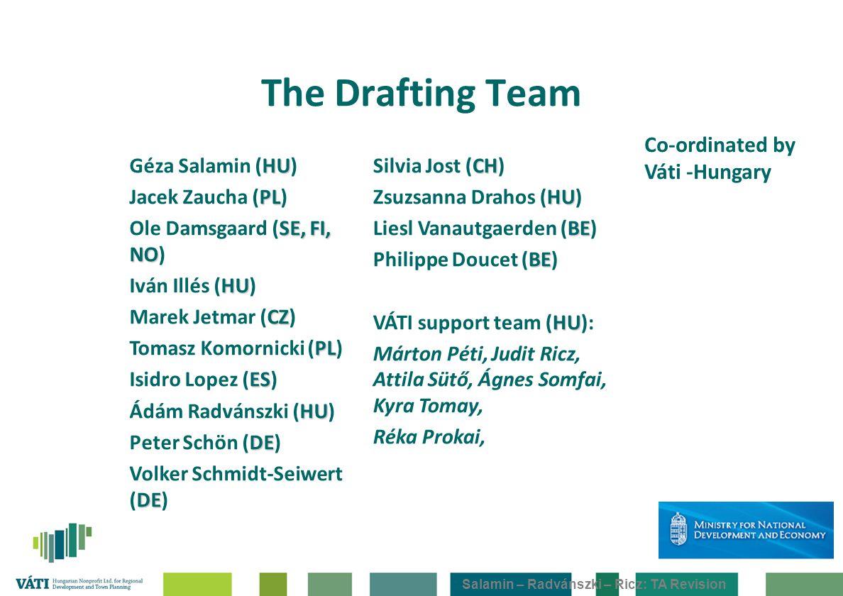 Salamin – Radvánszki – Ricz: TA Revision The Drafting Team Co-ordinated by Váti -Hungary HU Géza Salamin (HU) PL Jacek Zaucha (PL) SE, FI, NO Ole Dams