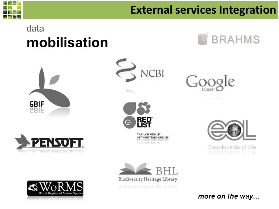 data mobilisation more on the way… External services Integration
