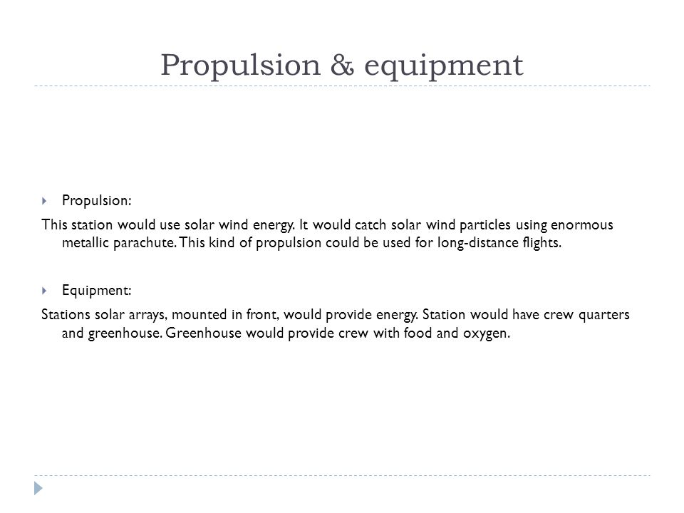 Propulsion & equipment  Propulsion: This station would use solar wind energy.