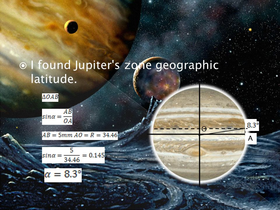  I found Jupiter s zone geographic latitude. A B O