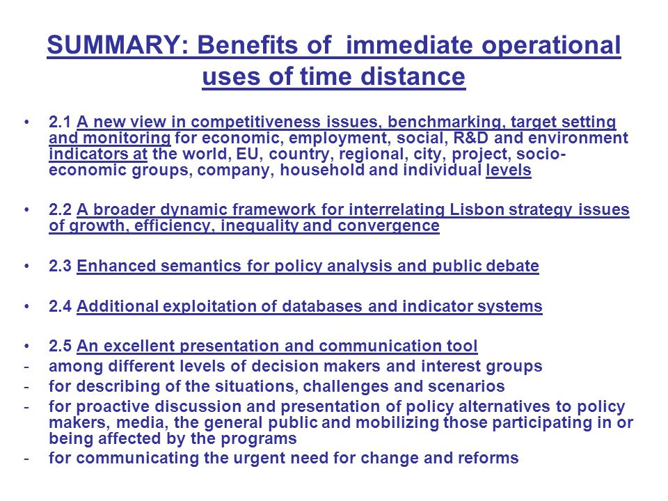 SUMMARY: Benefits of immediate operational uses of time distance 2.1 A new view in competitiveness issues, benchmarking, target setting and monitoring