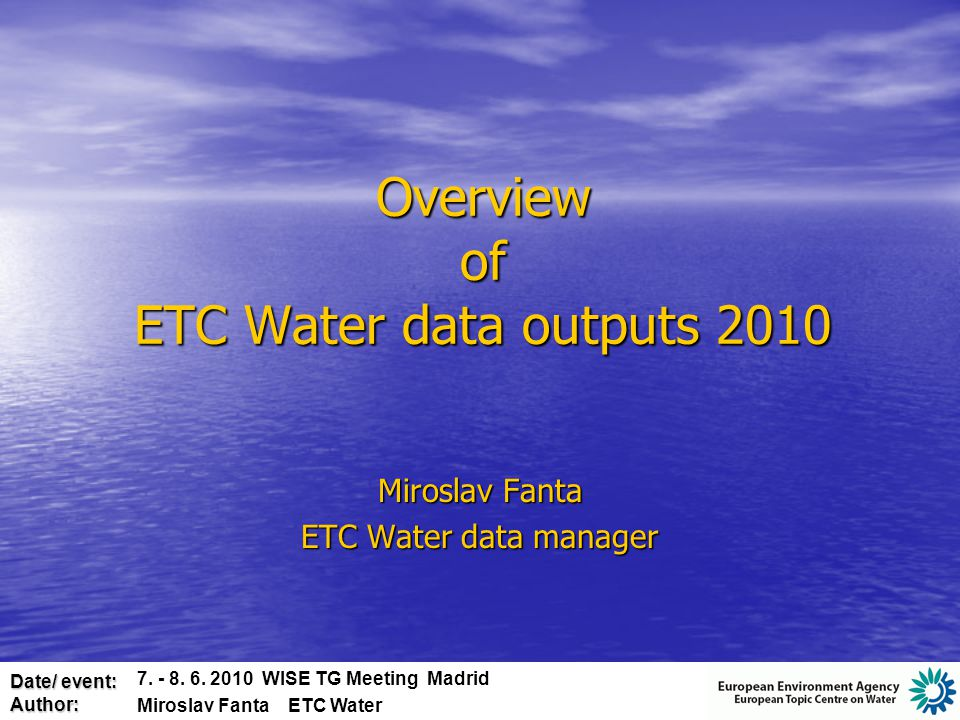 Date/ event: Author: UWWTD reporting Bi-annual reporting period 2007 data published (8 tables), 2009 reporting in processing Full-range and careful QA process, incl.