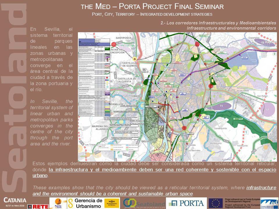 En Sevilla, el sistema territorial de parques lineales en las zonas urbanas y metropolitanas converge en el área central de la ciudad a través de la z