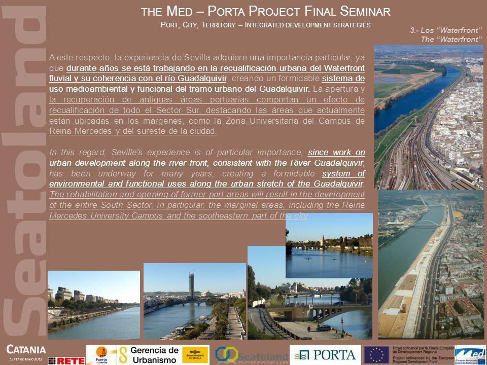 A este respecto, la experiencia de Sevilla adquiere una importancia particular, ya que durante años se está trabajando en la recualificación urbana de