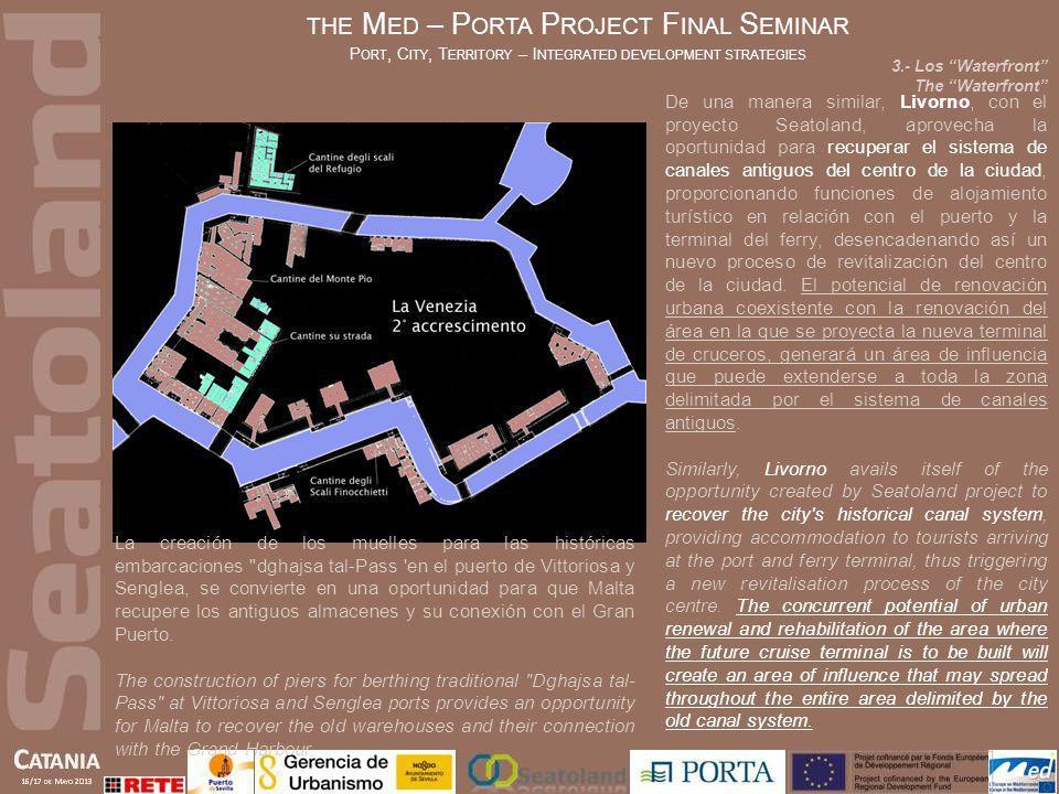 De una manera similar, Livorno, con el proyecto Seatoland, aprovecha la oportunidad para recuperar el sistema de canales antiguos del centro de la ciu