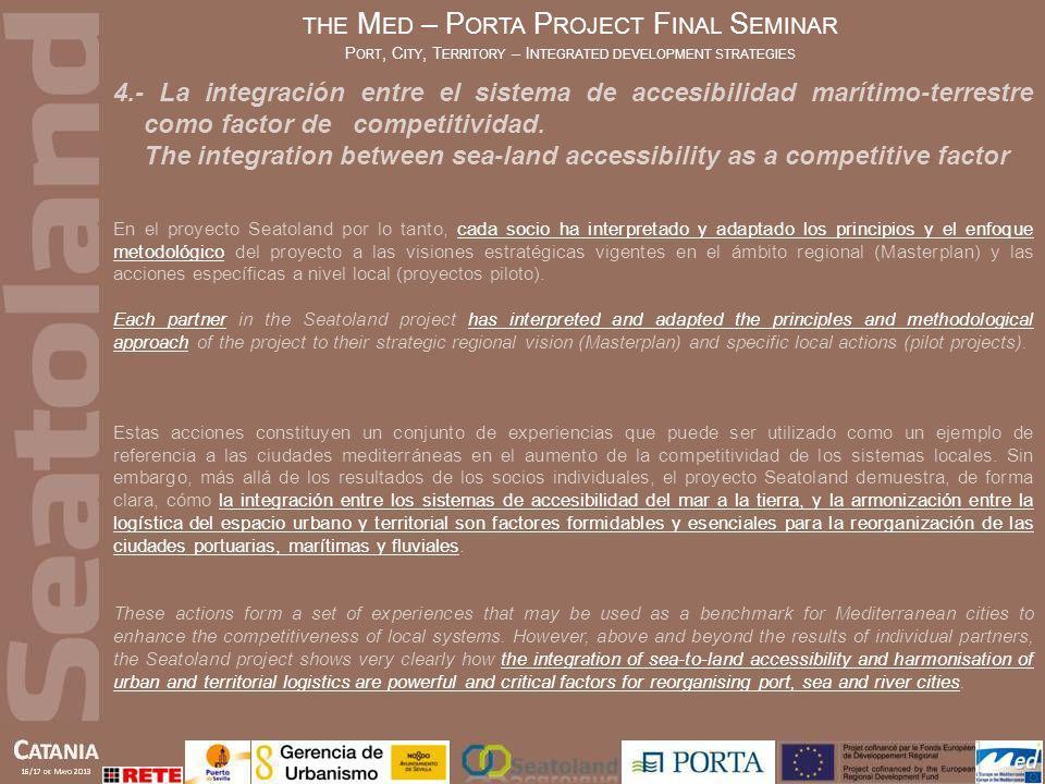 4.- La integración entre el sistema de accesibilidad marítimo-terrestre como factor de competitividad. The integration between sea-land accessibility