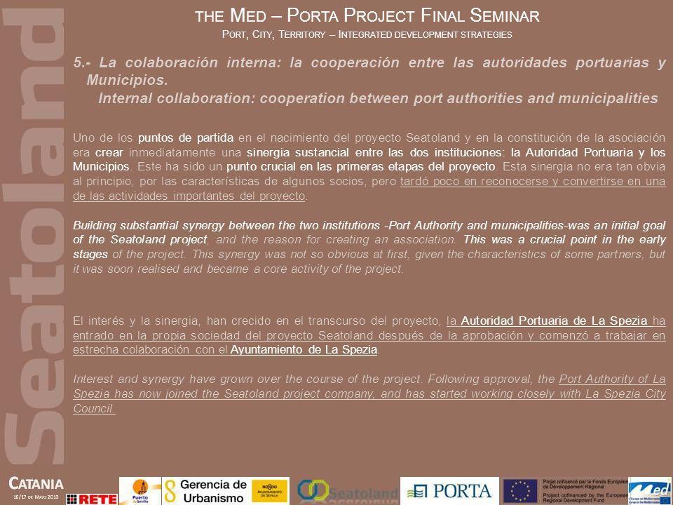 5.- La colaboración interna: la cooperación entre las autoridades portuarias y Municipios. Internal collaboration: cooperation between port authoritie