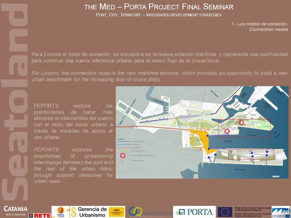 Para Livorno el nodo de conexión, se encuentra en la nueva estación marítima, y representa una oportunidad para construir una nueva referencia urbana