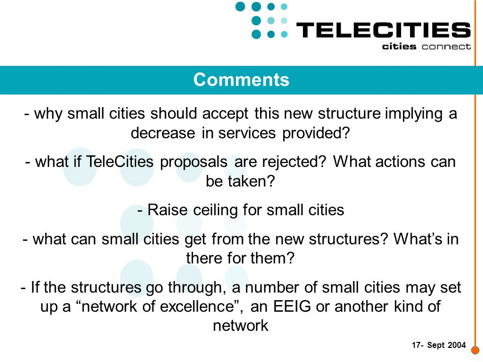 17- Sept 2004 Comments - why small cities should accept this new structure implying a decrease in services provided.