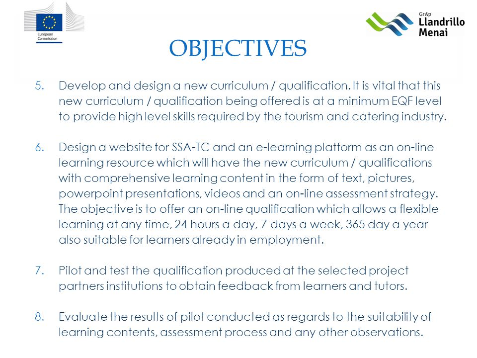 OBJECTIVES 5.Develop and design a new curriculum / qualification.