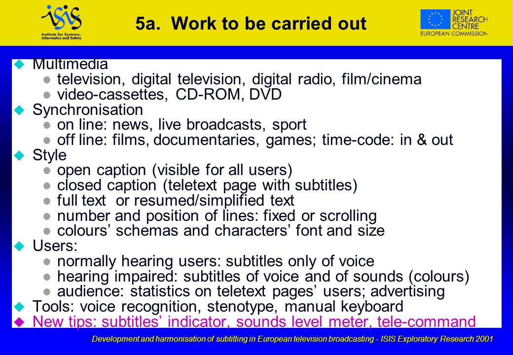 Development and harmonisation of subtitling in European television broadcasting - ISIS Exploratory Research 2001 5a.