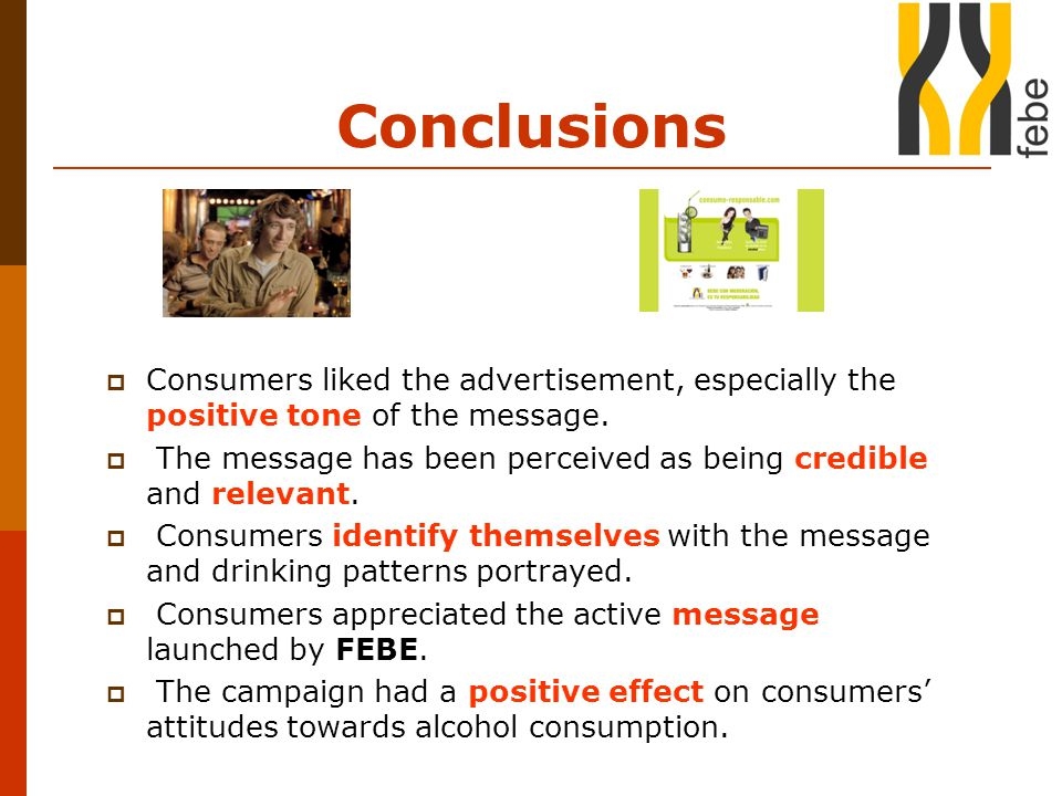 Conclusions  Consumers liked the advertisement, especially the positive tone of the message.