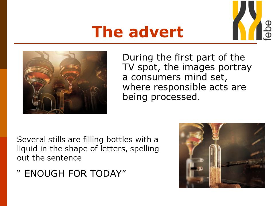 The advert Comparison between the process of generating an alcoholic beverages and a responsible attitude towards alcohol consumption.
