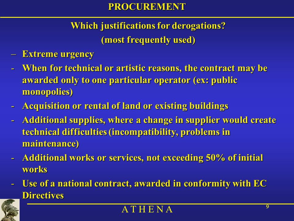 A T H E N A 20PROCUREMENT 9) Write off –Distinct from final destination of equipment, to be decided by Special Committee, at end of operation –In every HQ, a write-off committee: –the head of the J8 –the head of the branch responsible for the equipment –the head of the branch responsible for its maintenance –< 30 000 euros: HQ's commander may decide a write off –> 30 000 euros:HQ's commander may decide with written assent of Write Off Committee –In case of loss or destruction: report filed by J8 and write off