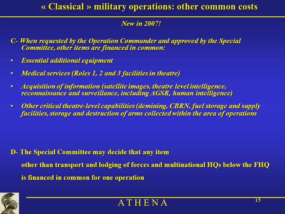 A T H E N A 15 « Classical » military operations: other common costs New in 2007.