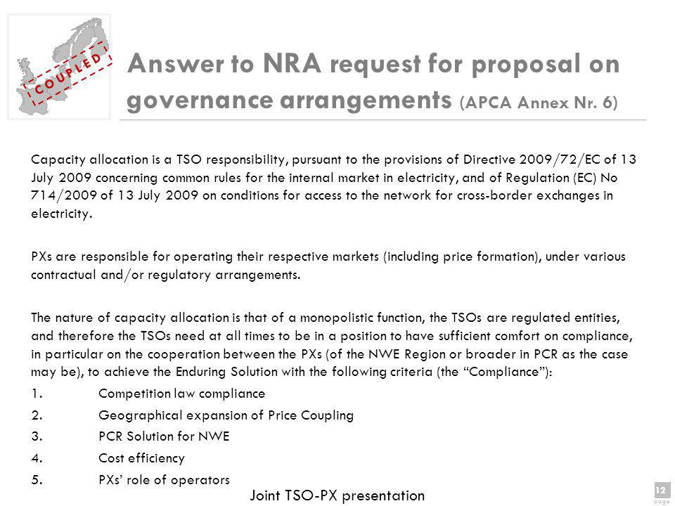 12 page 12 page C O U P L E D Joint TSO-PX presentation Answer to NRA request for proposal on governance arrangements (APCA Annex Nr.