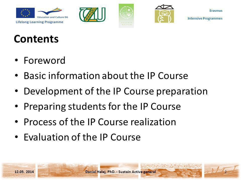 Erasmus Intensive Programmes Contents Foreword Basic information about the IP Course Development of the IP Course preparation Preparing students for t