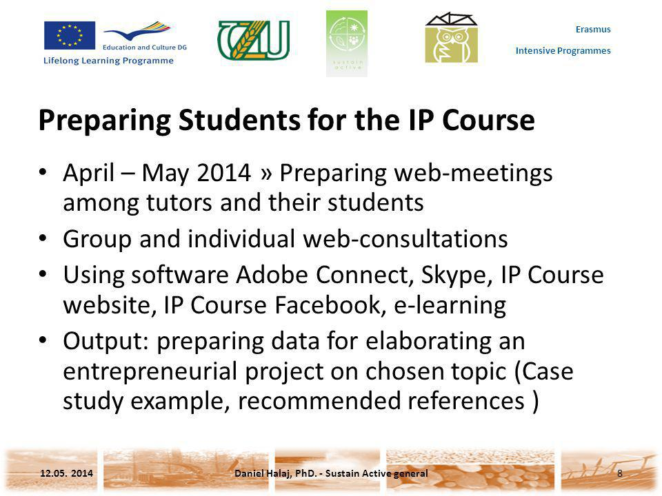 Erasmus Intensive Programmes Preparing Students for the IP Course April – May 2014 » Preparing web-meetings among tutors and their students Group and