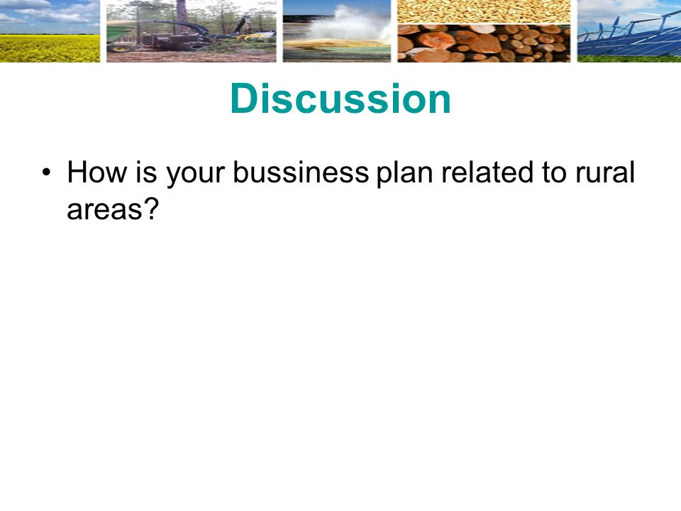 Discussion How is your bussiness plan related to rural areas?